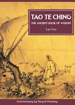 Tao Te Ching - Tzu, Lao, and Mackay, Rory B. (Commentaries by)