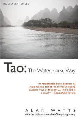 Tao: The Watercourse Way - Watts, Alan, and Huang, Al Chung-Liang