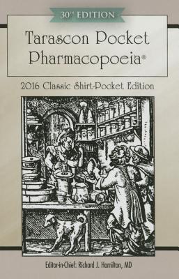 Tarascon Pocket Pharmacopoeia 2016 Classic Shirt-Pocket Edition - Hamilton, Richard J