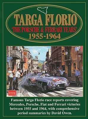 Targa Floria: The Porsche and Ferrari Years: 1955-1964 - Clarke, R M