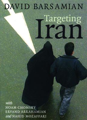 Targeting Iran - Barsamian, David (Contributions by)