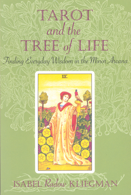 Tarot and the Tree of Life: Finding Everyday Wisdom in the Minor Arcana - Kliegman, Isabel, and Radow Kliegman, Isabel