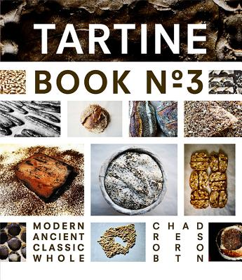 Tartine Book No. 3: Modern Ancient Classic Whole - Robertson, Chad