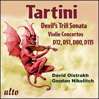 Tartini: Devil's Trill Sonata; Violin Concertos D12, D51, D80, D115 - David Oistrakh (violin); Gordan Nikolic (violin); Lev Oborin (piano); Orchestre d'Auvergne; Arie Van Beek (conductor)