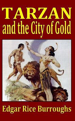 Tarzan and the City of Gold - Burroughs, Edgar Rice