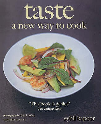 Taste: A New Way to Cook - Kapoor, Sybil