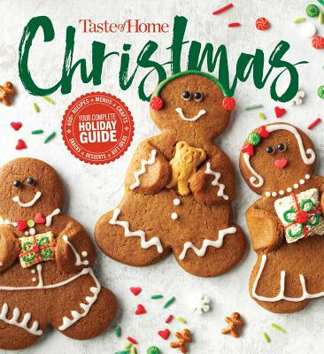 Taste of Home Christmas 2e: 350 Recipes, Crafts, & Ideas for Your Most Magical Holiday Yet! - Editors at Taste of Home