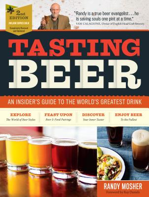 Tasting Beer, 2nd Edition - Mosher, Randy, and Daniels, Ray, and Calagione, Sam