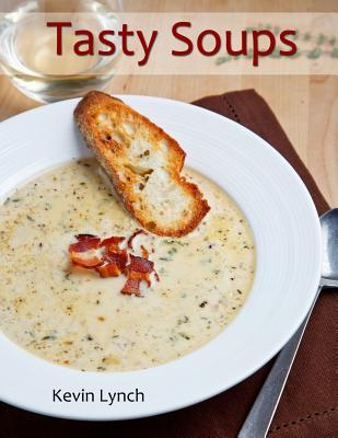 Tasty Soups - Lynch, Kevin