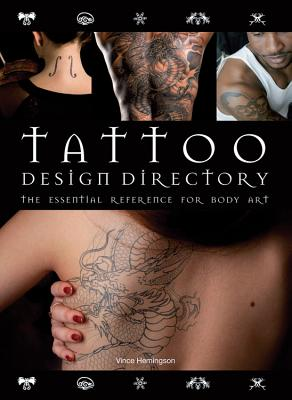 Tattoo Design Directory: The Essential Reference for Body Art - Hemingson, Vince
