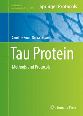 Tau Protein: Methods and Protocols - Smet-Nocca, Caroline (Editor)