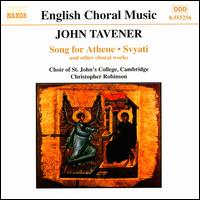 Tavener: Song for Athene, Svyati, and Other Choral Works - Timothy Hugh (cello); St. John's College Choir, Cambridge (choir, chorus); Christopher Robinson (conductor)