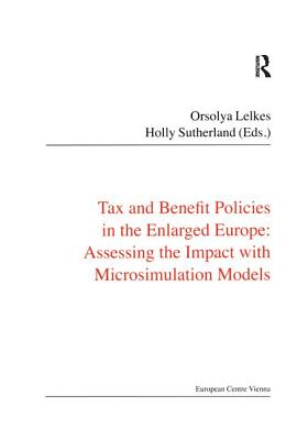 Tax and Benefit Policies in the Enlarged Europe: Assessing the Impact with Microsimulation Models - Sutherland, Holly