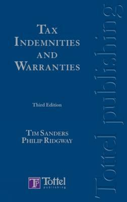 Tax Indemnities and Warranties: Third Edition - Sanders, Tim, and Ridgway, Philip