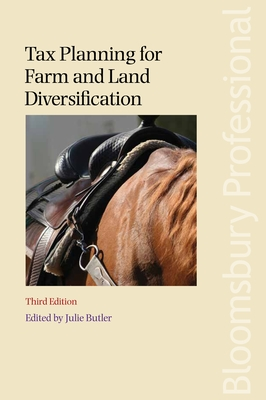 Tax Planning for Farm and Land Diversification: Third Edition - Butler, Julie (Editor)