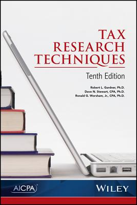 Tax Research Techniques - Gardner, Robert L, and Stewart, Dave N, and Worsham, Ronald G