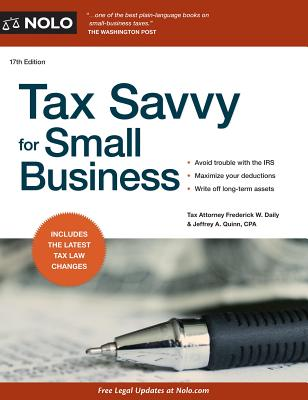 Tax Savvy for Small Business - Daily, Frederick W, and Quinn, Jeffrey A, CPA