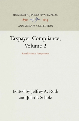 Taxpayer Compliance, Volume 2: Social Science Perspectives - Roth, Jeffrey A (Editor)