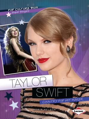 Taylor Swift: Country Pop Hit Maker - Nelson, Robin