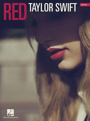 Taylor Swift: Red - Swift, Taylor