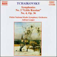"""Tchaikovsky: Symphonies No. 2 """"Little Russian"""", No. 4 - Polish Radio and Television National Symphony Orchestra; Adrian Leaper (conductor)"""