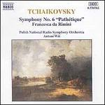 Tchaikovsky: Symphony No. 6; Francesca da Rimini