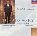 Tchaikovsky: Symphony No. 6; Romeo & Juliet