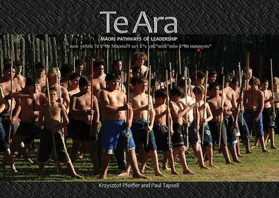 Te Ara: Maori Pathways of Leadership - Pfeiffer, Krzysztof, and Tapsell, Paul