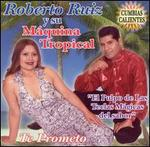 Te Prometo - Roberto Ruiz
