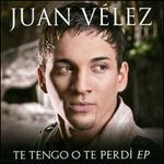 Te Tengo O Te Perdí - Juan Vélez