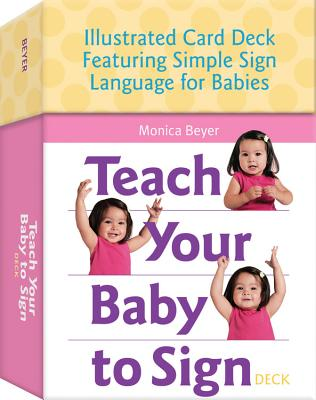 Teach Your Baby to Sign Deck - Beyer, Monica, and Quayside