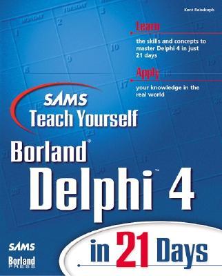 Teach Yourself Delphi 4 in 21 Days - Reisdorph, Kent, and Calvert, Charlie