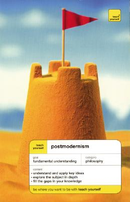 Teach Yourself Postmodernism - Ward, Glenn, Dr.