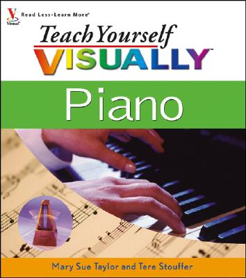 Teach Yourself Visually Piano - Taylor, Mary Sue, and Drenth, Tere Stouffer