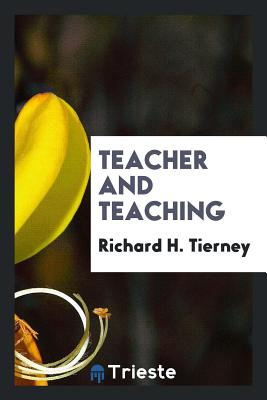 Teacher and Teaching - Tierney, Richard H