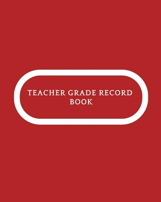 Teacher Grade Record Book: Undated Teaching Resources Teacher Record Notebook Grade Book & Lesson Plans Classroom Organization & Time Management Assessments Log Book with Year at a Glance, Attendance Sheet, Grading Sheets & Many More. Paperback - Soft, Jason
