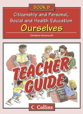 Teacher Guide B: Ourselves - Moorcroft, Christine, and Benzinski, Kat, and King, Pat