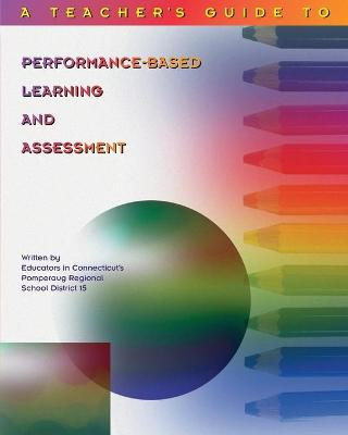 Teacher's Guide to Performance-Based Learning and Assessment - Hibbard, K Michael