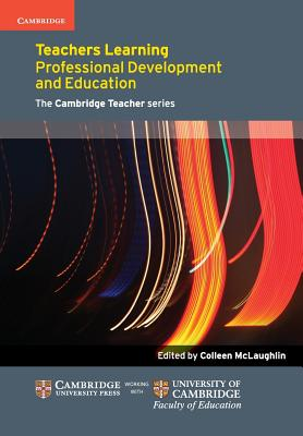 Teachers Learning: Professional Development and Education - McLaughlin, Colleen (General editor)