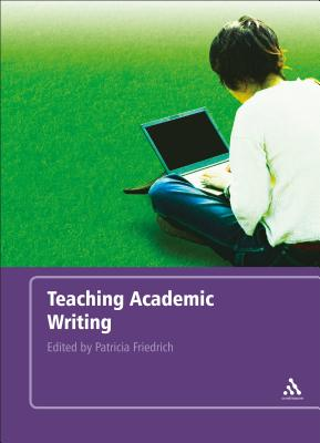 Teaching Academic Writing - Friedrich, Patricia (Editor)
