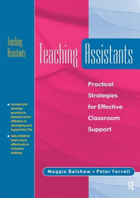 Teaching Assistants: Practical Strategies for Effective Classroom Support - Balshaw, Maggie