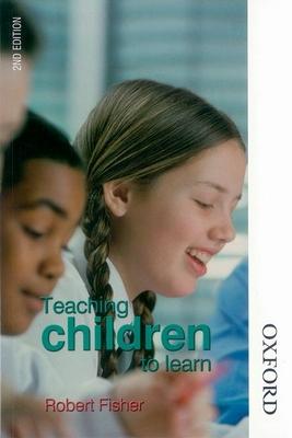 Teaching Children to Learn - Fisher, Robert