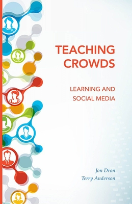 Teaching Crowds: Learning and Social Media - Dron, Jon