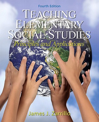Teaching Elementary Social Studies: Principles and Applications - Zarrillo, James J.