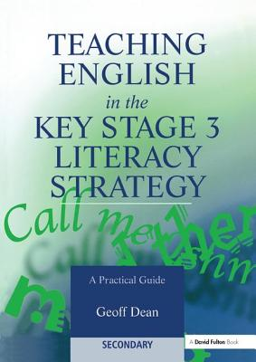 Teaching English in the Key Stage 3 Literacy Strategy - Dean, Geoff