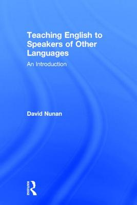 Teaching English to Speakers of Other Languages: An Introduction - Nunan, David