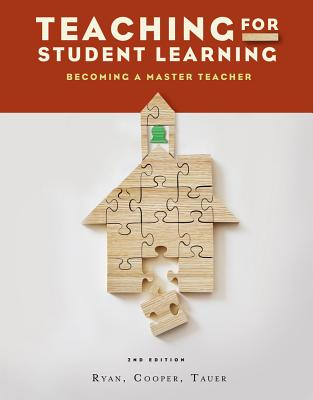 Teaching for Student Learning: Becoming a Master Teacher - Ryan, Kevin, PhD, and Cooper, James M, and Tauer, Susan