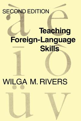 Teaching Foreign-Language Skills - Rivers, Wilga M