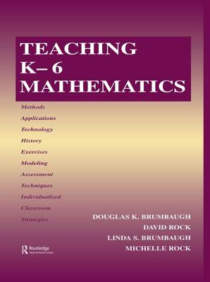 Teaching K-6 Mathematics - Brumbaugh, Douglas K.