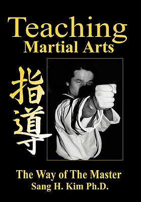 Teaching Martial Arts - Kim, Sang H, PH.D.